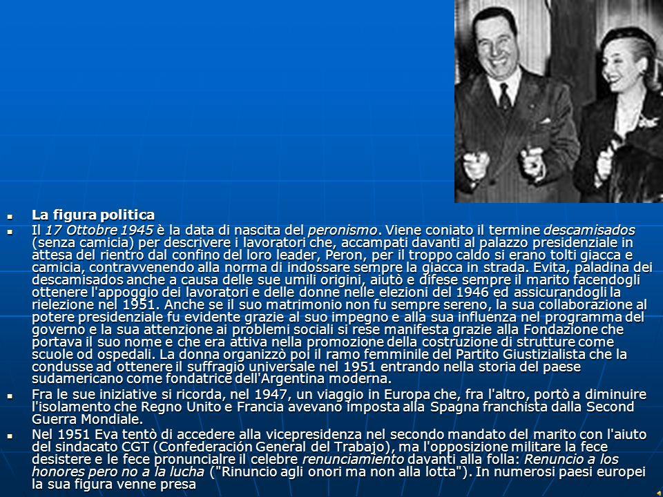 La figura politica La figura politica Il 17 Ottobre 1945 è la data di nascita del peronismo. Viene coniato il termine descamisados (senza camicia) per