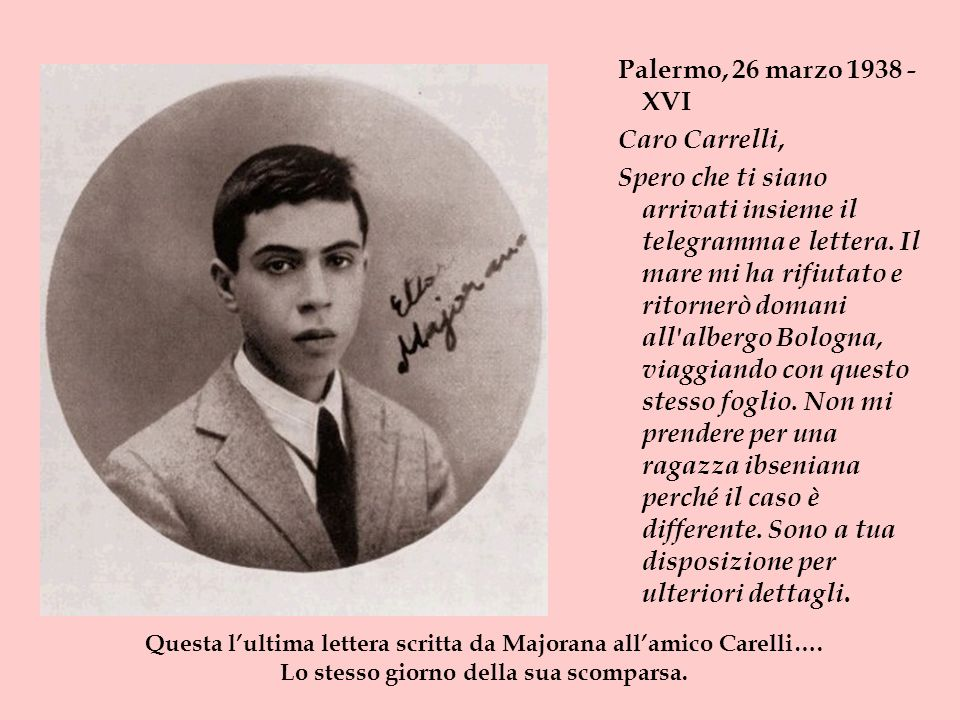 Palermo, 26 marzo 1938 - XVI Caro Carrelli, Spero che ti siano arrivati insieme il telegramma e lettera. Il mare mi ha rifiutato e ritornerò domani al