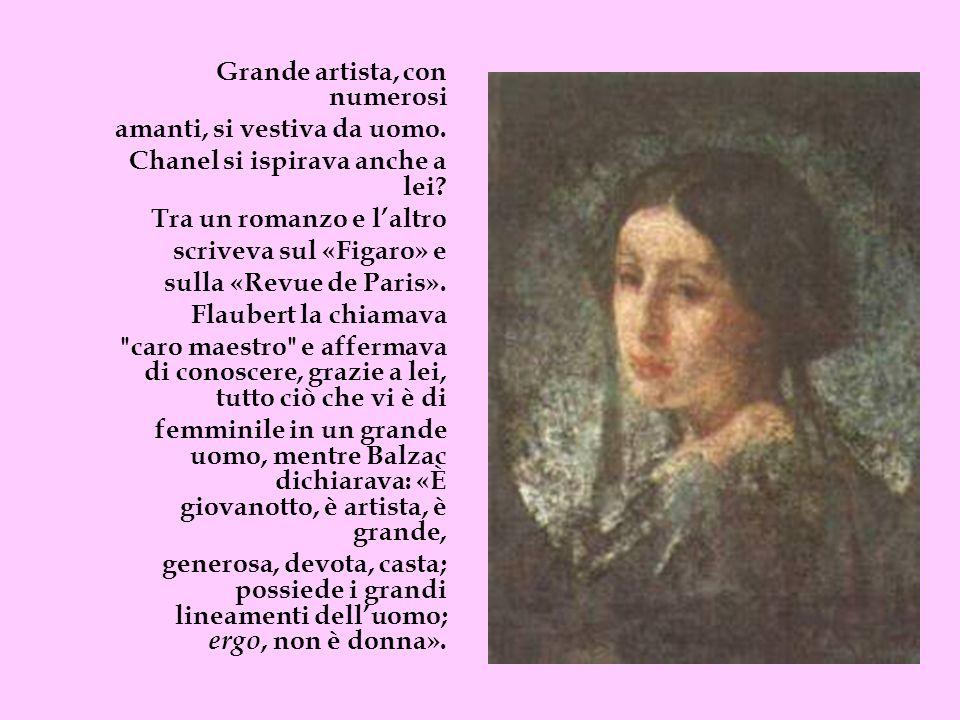 Grande artista, con numerosi amanti, si vestiva da uomo. Chanel si ispirava anche a lei? Tra un romanzo e laltro scriveva sul «Figaro» e sulla «Revue