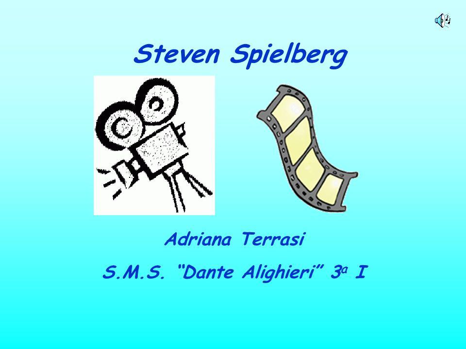 Steven Spielberg Adriana Terrasi S.M.S. Dante Alighieri 3 a I