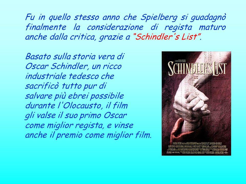Fu in quello stesso anno che Spielberg si guadagnò finalmente la considerazione di regista maturo anche dalla critica, grazie a Schindler's List. Basa