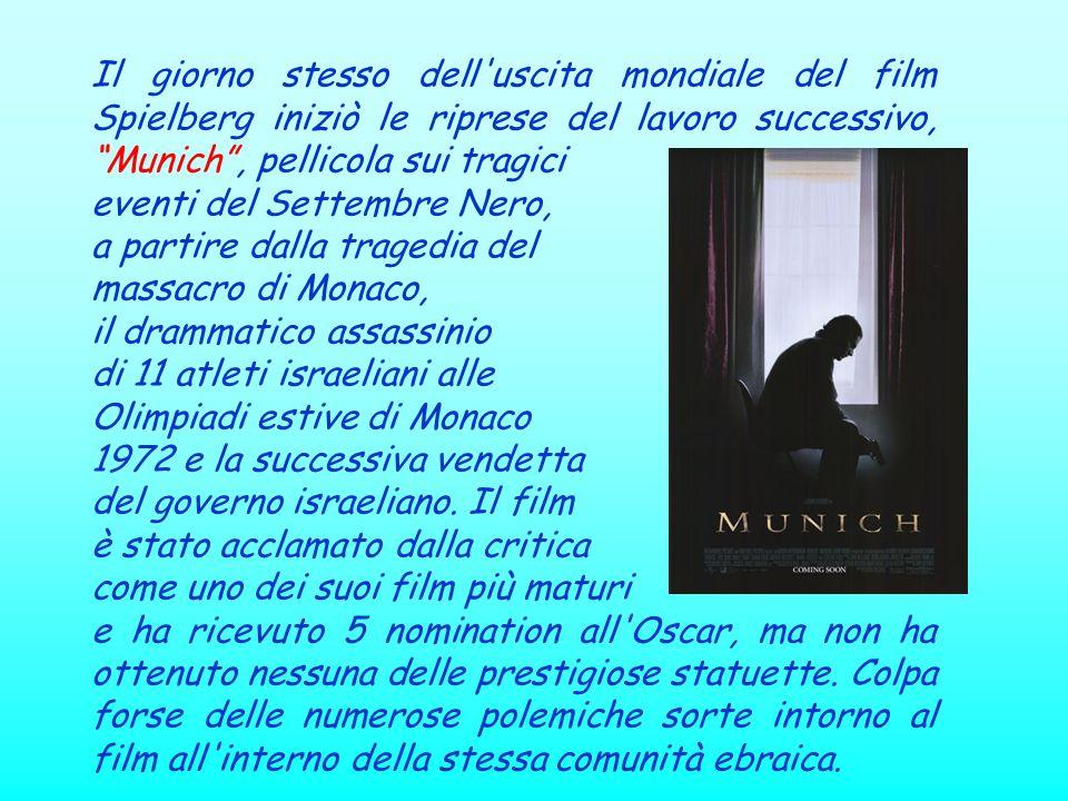 Il giorno stesso dell'uscita mondiale del film Spielberg iniziò le riprese del lavoro successivo, Munich, pellicola sui tragici eventi del Settembre N