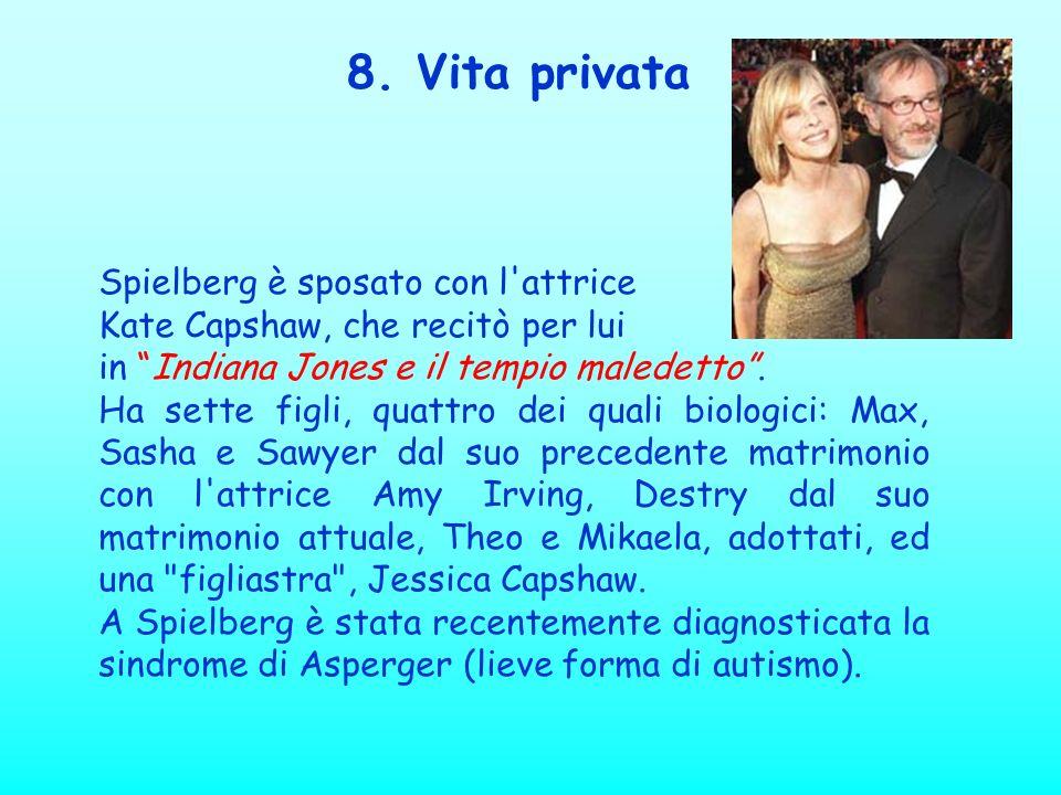Spielberg è sposato con l'attrice Kate Capshaw, che recitò per lui in Indiana Jones e il tempio maledetto. Ha sette figli, quattro dei quali biologici
