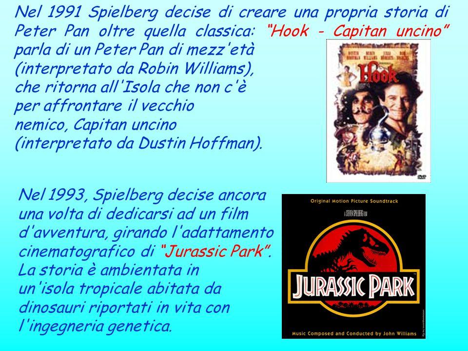 Nel 1991 Spielberg decise di creare una propria storia di Peter Pan oltre quella classica: Hook - Capitan uncino parla di un Peter Pan di mezz'età (in