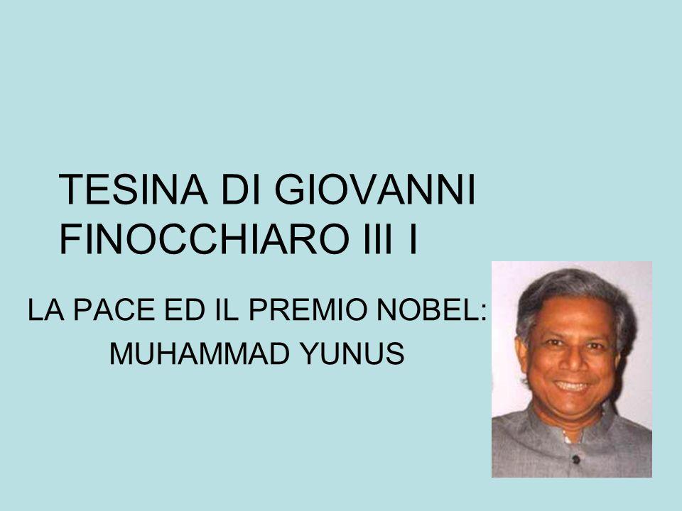 TESINA DI GIOVANNI FINOCCHIARO III I LA PACE ED IL PREMIO NOBEL: MUHAMMAD YUNUS