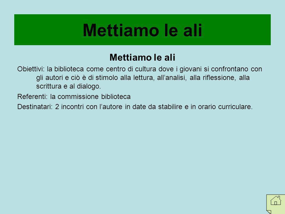 Educazione alla cittadinanza italiana ed europea Obiettivi: conoscenza delle opportunità di studio, formazione, volontariato, svago che la C.E.
