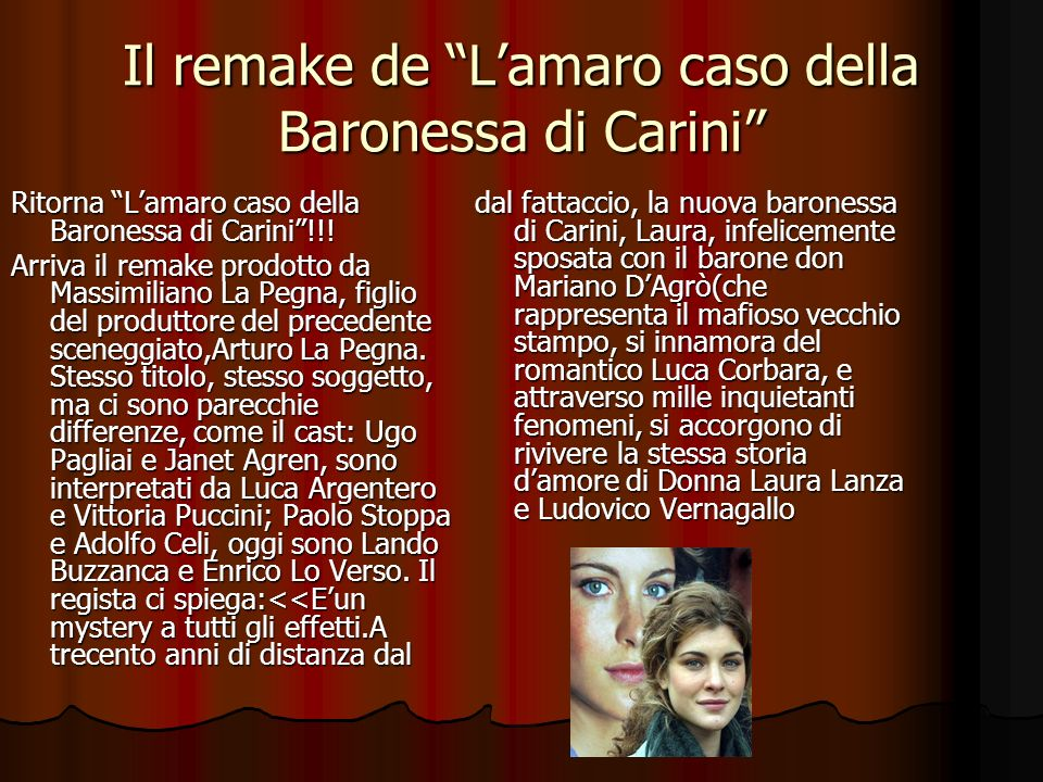 Il remake de Lamaro caso della Baronessa di Carini Ritorna Lamaro caso della Baronessa di Carini!!! Arriva il remake prodotto da Massimiliano La Pegna