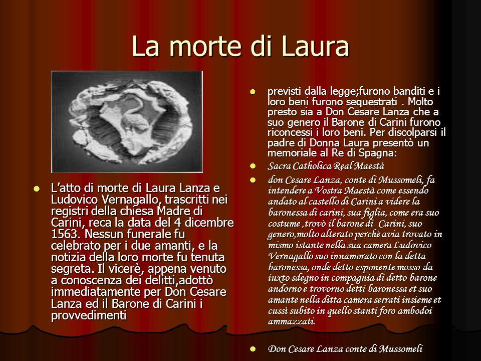 La morte di Laura Latto di morte di Laura Lanza e Ludovico Vernagallo, trascritti nei registri della chiesa Madre di Carini, reca la data del 4 dicemb