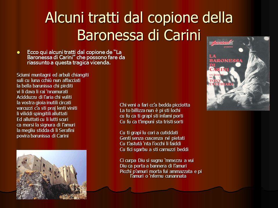 Alcuni tratti dal copione della Baronessa di Carini Ecco qui alcuni tratti dal copione de La Baronessa di Carini che possono fare da riassunto a quest
