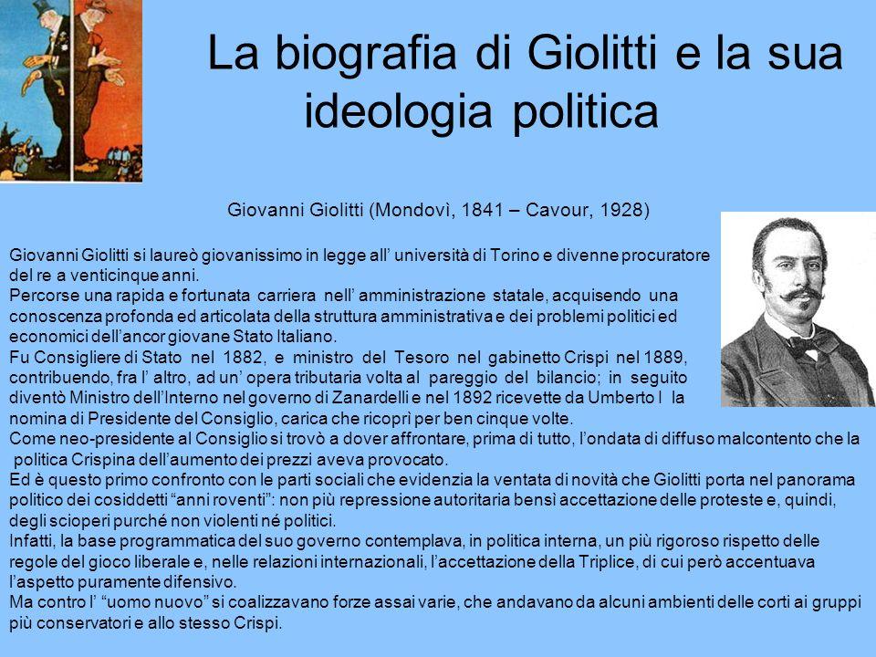 La biografia di Giolitti e la sua ideologia politica Giovanni Giolitti (Mondovì, 1841 – Cavour, 1928) Giovanni Giolitti si laureò giovanissimo in legg