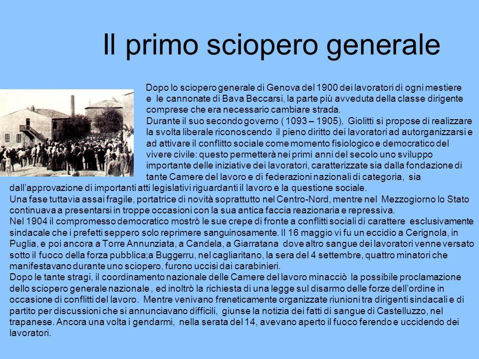 Il primo sciopero generale Dopo lo sciopero generale di Genova del 1900 dei lavoratori di ogni mestiere e le cannonate di Bava Beccarsi, la parte più