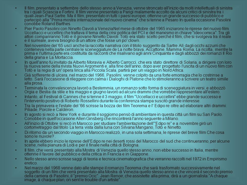 Fine anni 60 , tra teatro e cinema Pubblicò intanto su Nuovi Argomenti un saggio dal titolo Manifesto per un nuovo teatro in cui dichiarava il suo completo rifiuto del teatro italiano con un giudizio negativo sui testi scritti di Dario Fo.