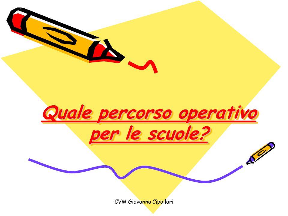 CVM Giovanna Cipollari Quale percorso operativo per le scuole?