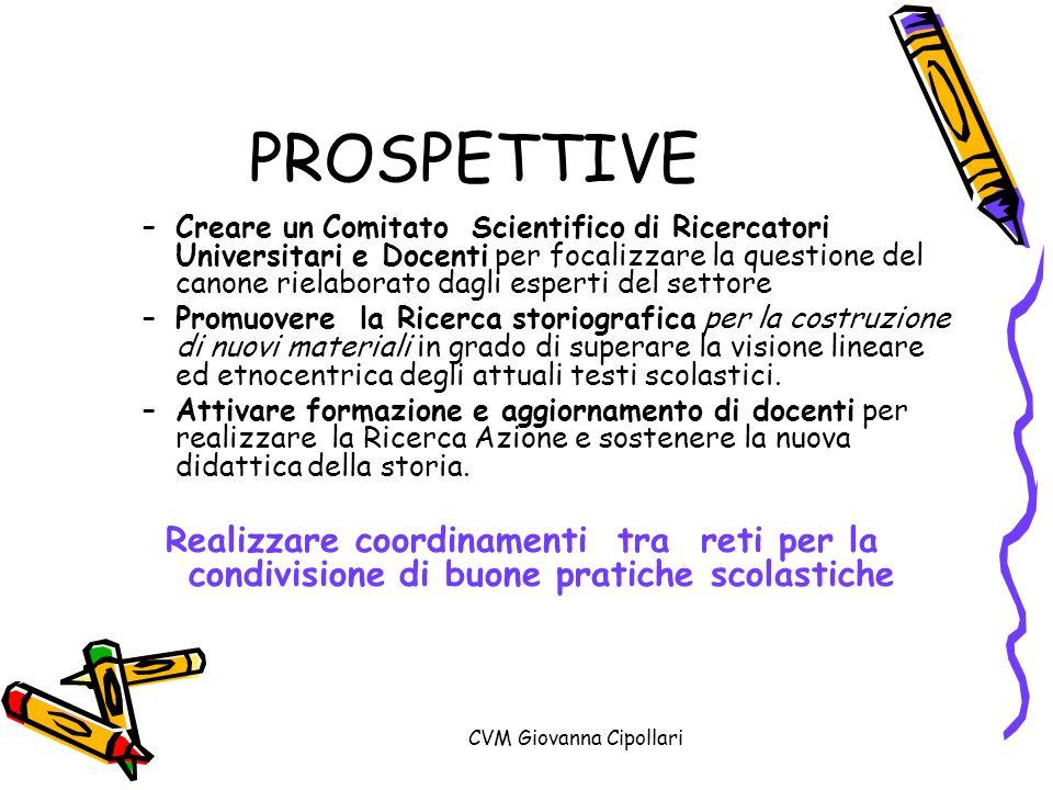 CVM Giovanna Cipollari PROSPETTIVE –Creare un Comitato Scientifico di Ricercatori Universitari e Docenti per focalizzare la questione del canone riela