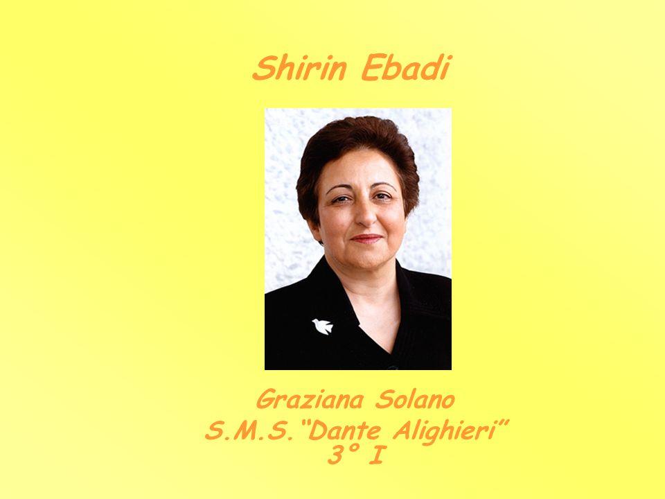 Shirin Ebadi Graziana Solano S.M.S.Dante Alighieri 3° I