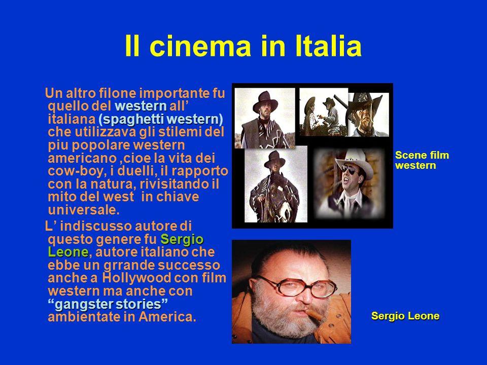 Il cinema in Italia western spaghetti western Un altro filone importante fu quello del western all italiana (spaghetti western) che utilizzava gli sti