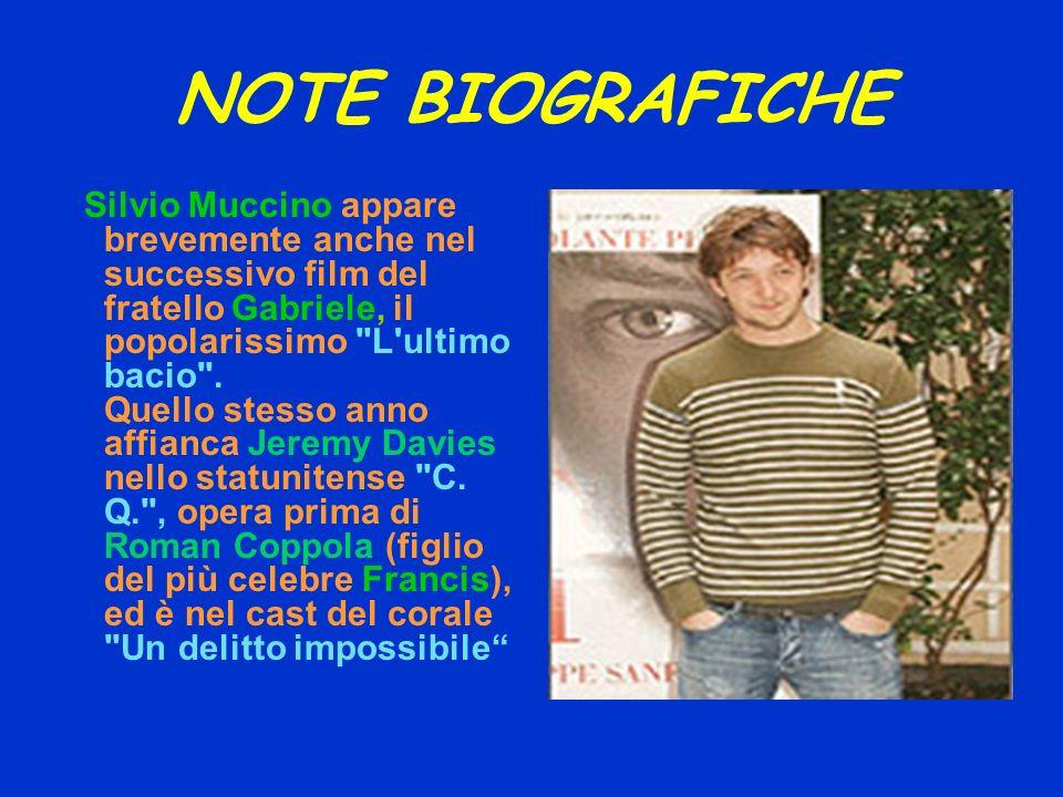 NOTE BIOGRAFICHE Silvio Muccino appare brevemente anche nel successivo film del fratello Gabriele, il popolarissimo