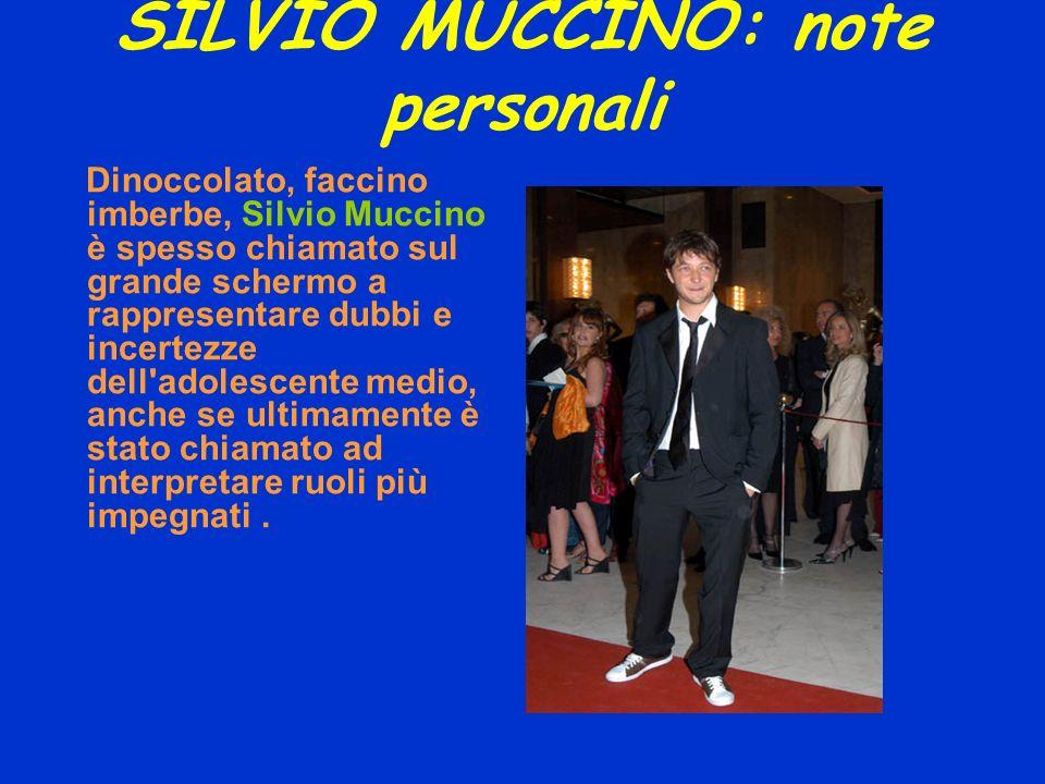 SILVIO MUCCINO: note personali Dinoccolato, faccino imberbe, Silvio Muccino è spesso chiamato sul grande schermo a rappresentare dubbi e incertezze de