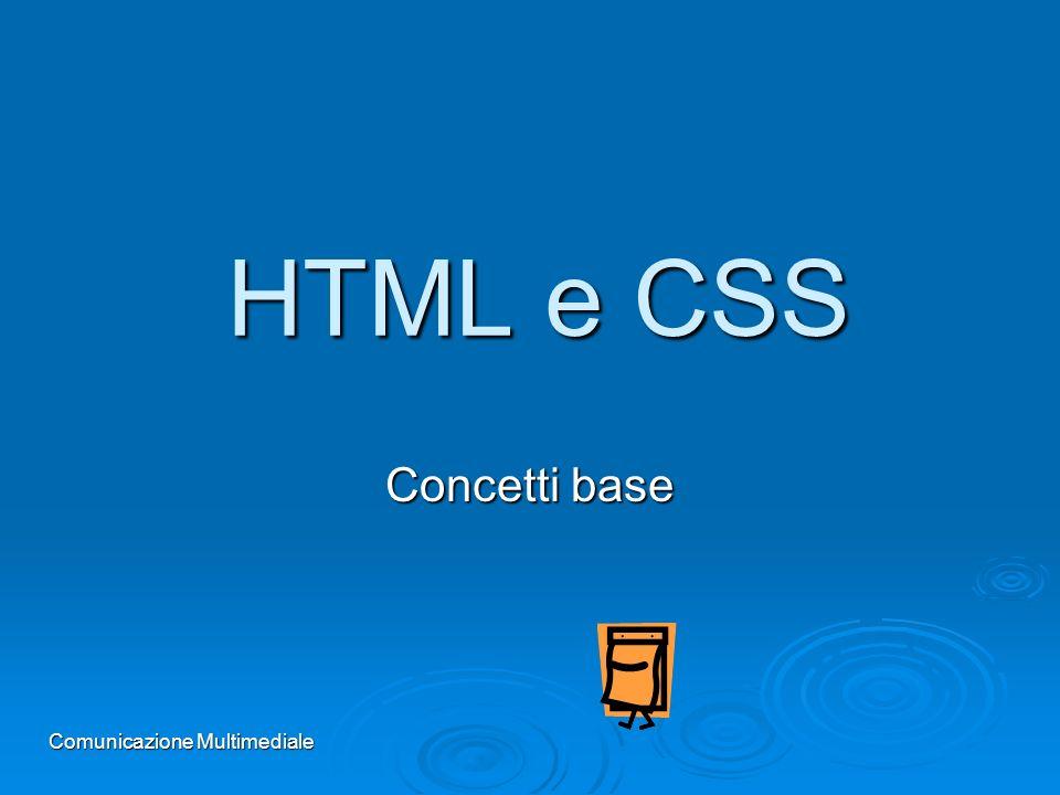 HTML e CSS Concetti base Comunicazione Multimediale