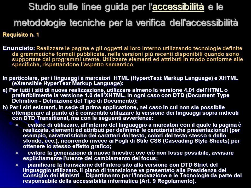 Studio sulle linee guida per l accessibilità e le metodologie tecniche per la verifica dell accessibilità accessibilità Requisito n.