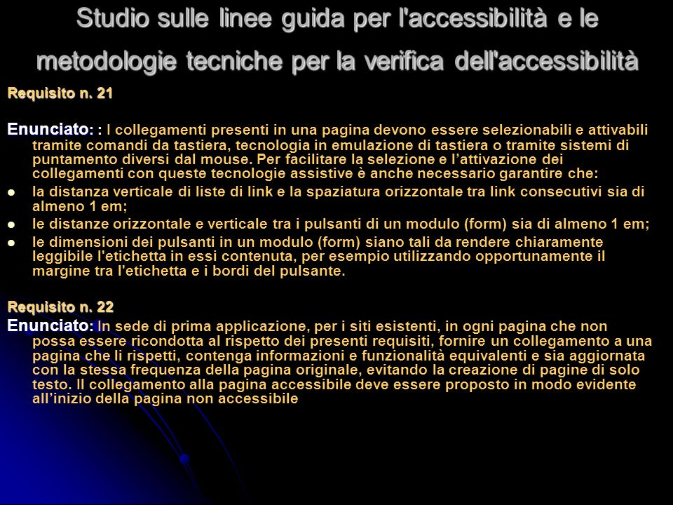 Studio sulle linee guida per l accessibilità e le metodologie tecniche per la verifica dell accessibilità Requisito n.