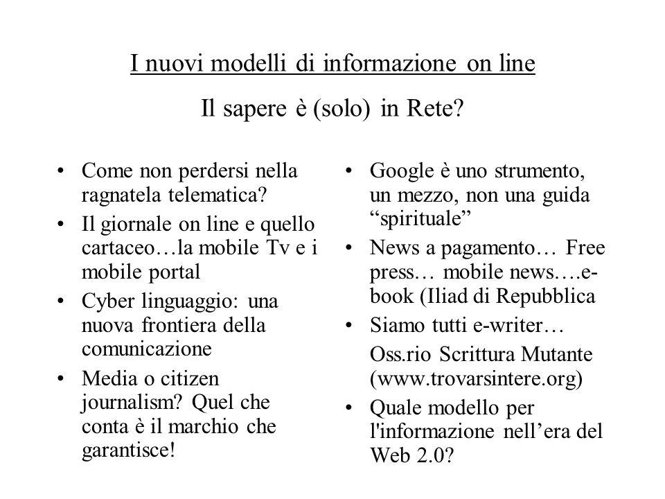 I nuovi modelli di informazione on line Il sapere è (solo) in Rete.