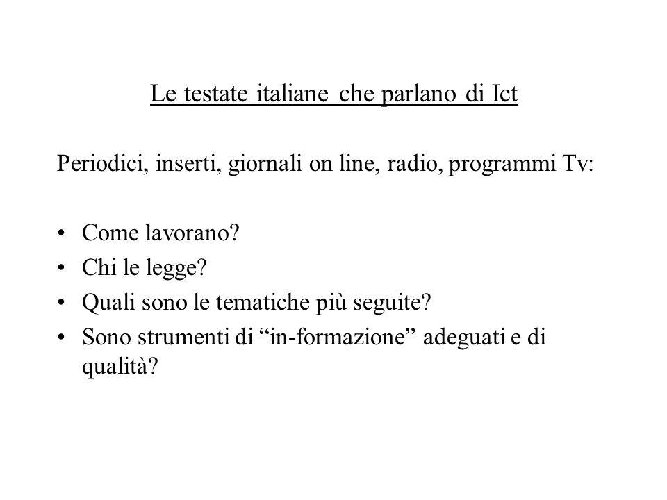 Le testate italiane che parlano di Ict Periodici, inserti, giornali on line, radio, programmi Tv: Come lavorano.