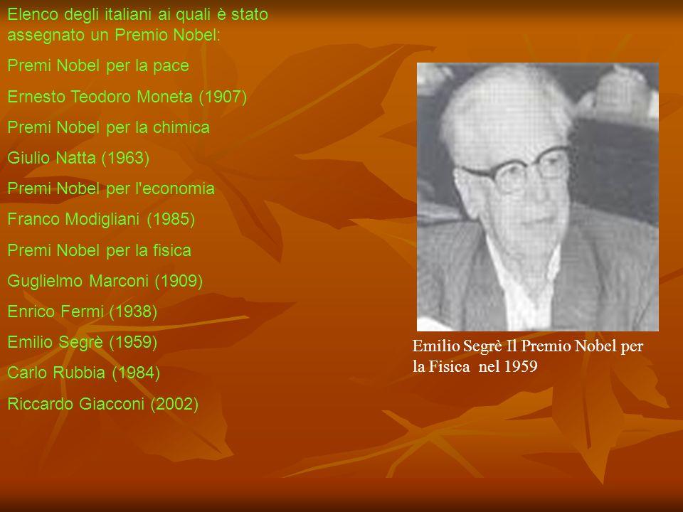 Elenco degli italiani ai quali è stato assegnato un Premio Nobel: Premi Nobel per la pace Ernesto Teodoro Moneta (1907) Premi Nobel per la chimica Giu
