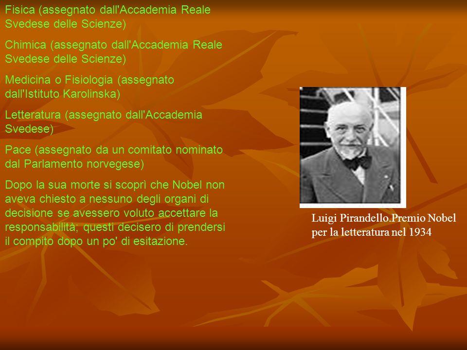 Fisica (assegnato dall'Accademia Reale Svedese delle Scienze) Chimica (assegnato dall'Accademia Reale Svedese delle Scienze) Medicina o Fisiologia (as