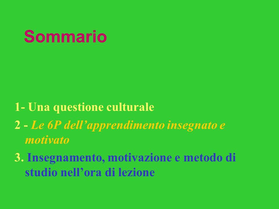 Sommario 1- Una questione culturale 2 - Le 6P dellapprendimento insegnato e motivato 3.