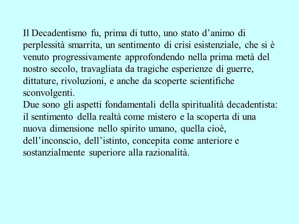 La nuova spiritualità si riallaccia a due motivi essenziali del Romanticismo: il sentimento ossessivo del mistero e lirrazionalismo.