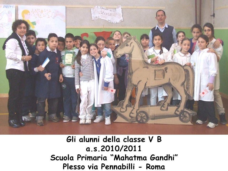 Gli alunni della classe V B a.s.2010/2011 Scuola Primaria Mahatma Gandhi Plesso via Pennabilli - Roma