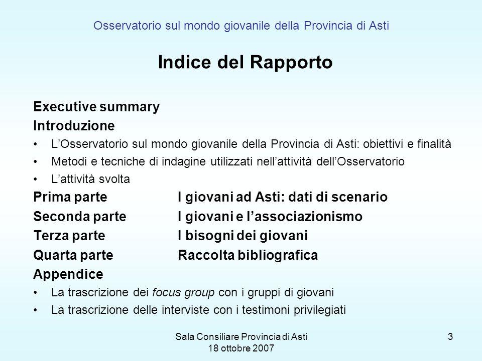 Sala Consiliare Provincia di Asti 18 ottobre 2007 3 Osservatorio sul mondo giovanile della Provincia di Asti Indice del Rapporto Executive summary Int