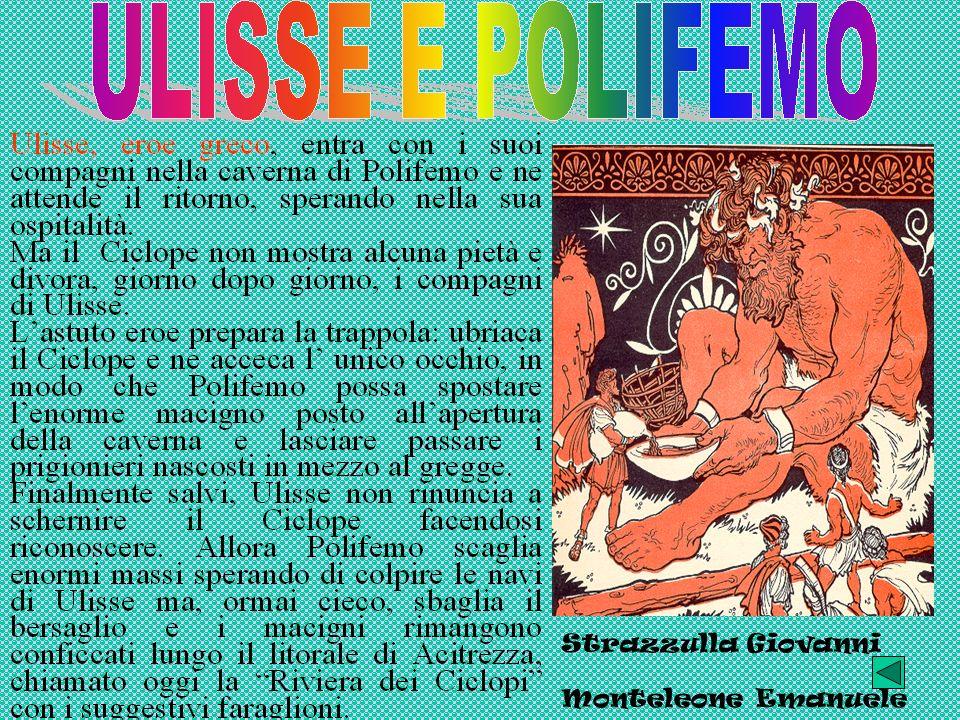 Questa leggende ci racconta che il ciclope Polifemo era innamorato della bellissima ninfa marina Galatea.