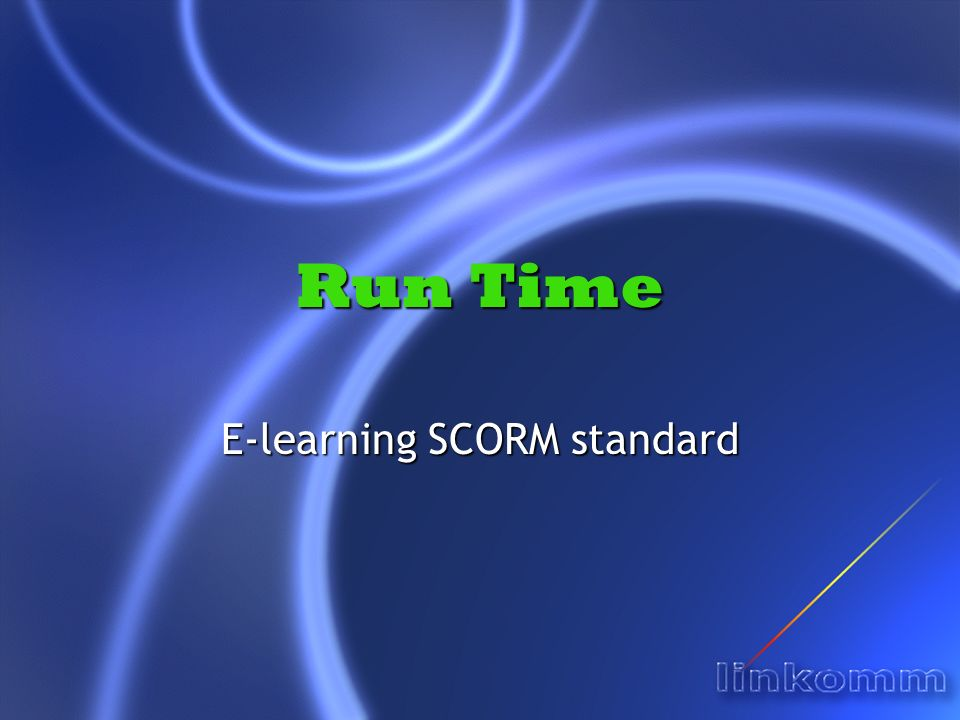 Run Time E-learning SCORM standard