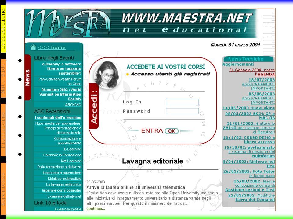 introduzione Mat. Did. Piattaforme Esperienze Maestra: il passato LMS SCORM 1.2 compliant Skinnable Educational Linux / apache / php / mysql 5044 uten