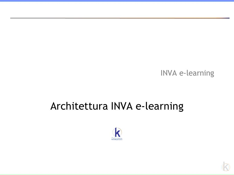 k INVA e-learning Architettura INVA e-learning