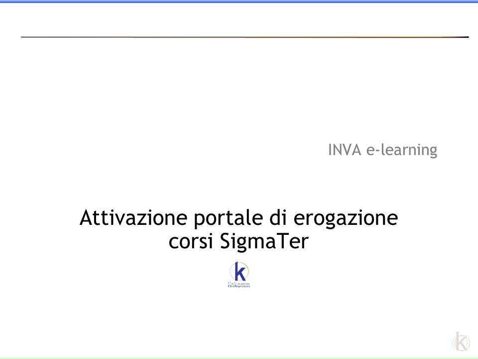 k INVA e-learning Attivazione portale di erogazione corsi SigmaTer