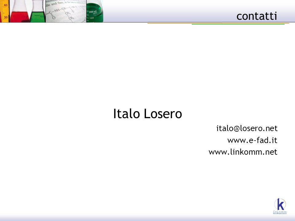 contatti Italo Losero italo@losero.net www.e-fad.it www.linkomm.net