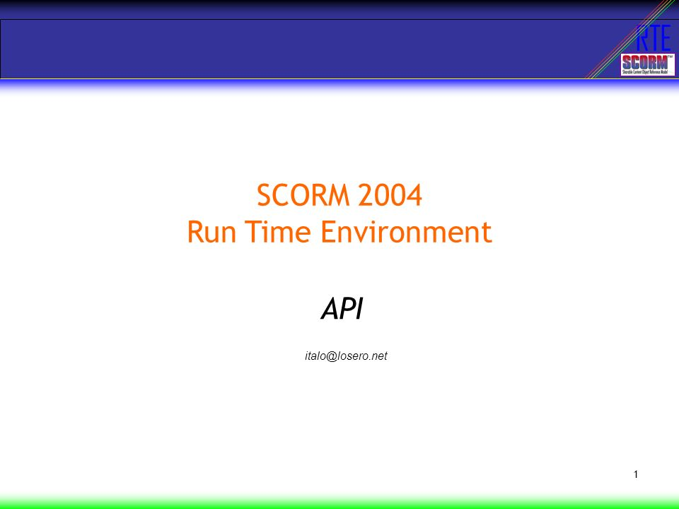 RTE 1 SCORM 2004 Run Time Environment API italo@losero.net
