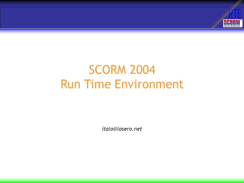 RTE SCORM 2004 Run Time Environment italo@losero.net