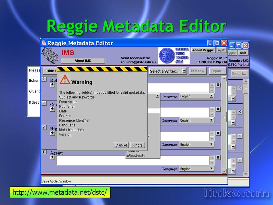 Reggie Metadata Editor http://www.metadata.net/dstc/