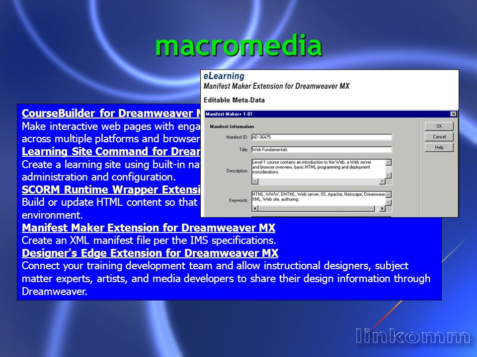 macromedia CourseBuilder for Dreamweaver MX Extension Make interactive web pages with engaging web-based learning content and deliver them across multiple platforms and browsers.