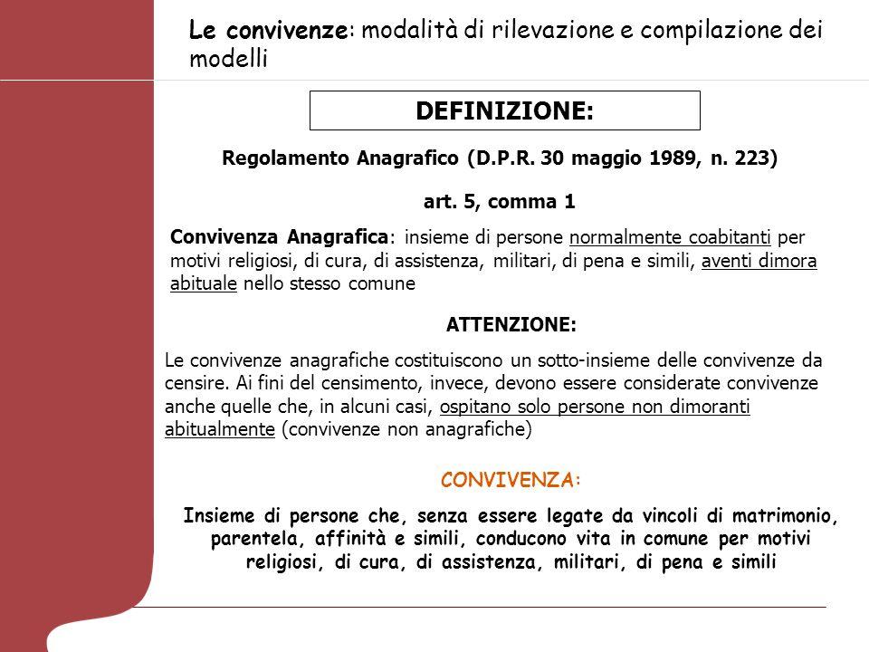 Le convivenze: modalità di rilevazione e compilazione dei modelli Regolamento Anagrafico (D.P.R. 30 maggio 1989, n. 223) art. 5, comma 1 Convivenza An