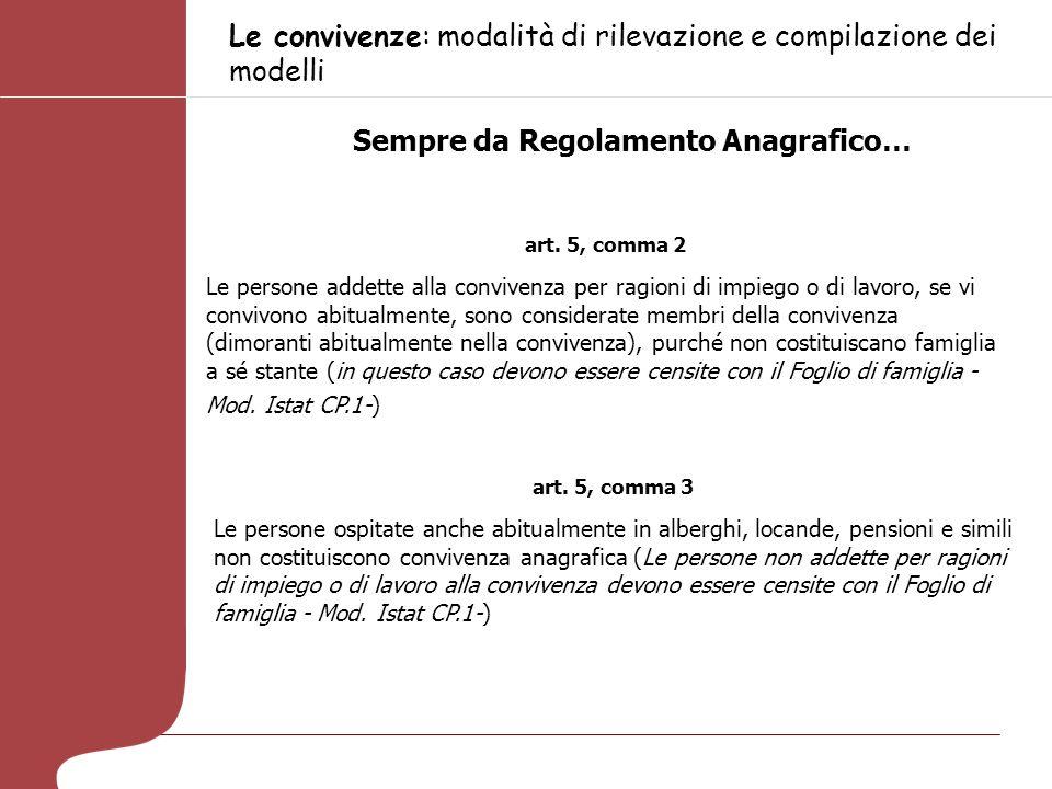 Le convivenze: modalità di rilevazione e compilazione dei modelli art. 5, comma 2 Le persone addette alla convivenza per ragioni di impiego o di lavor