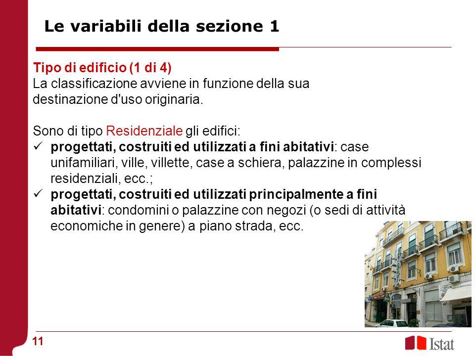 11 Tipo di edificio (1 di 4) La classificazione avviene in funzione della sua destinazione d'uso originaria. Sono di tipo Residenziale gli edifici: pr