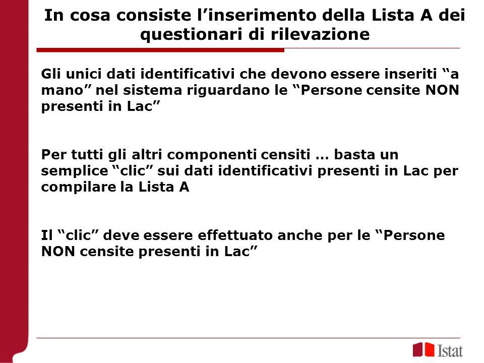 In cosa consiste linserimento della Lista A dei questionari di rilevazione Gli unici dati identificativi che devono essere inseriti a mano nel sistema