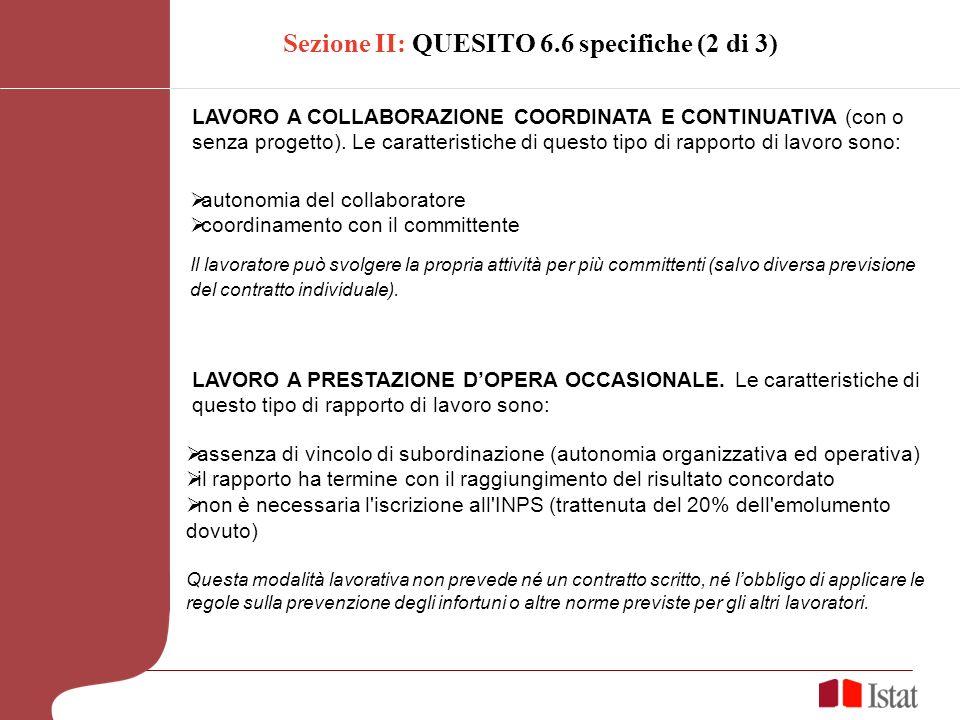 autonomia del collaboratore coordinamento con il committente Il lavoratore può svolgere la propria attività per più committenti (salvo diversa previsione del contratto individuale).