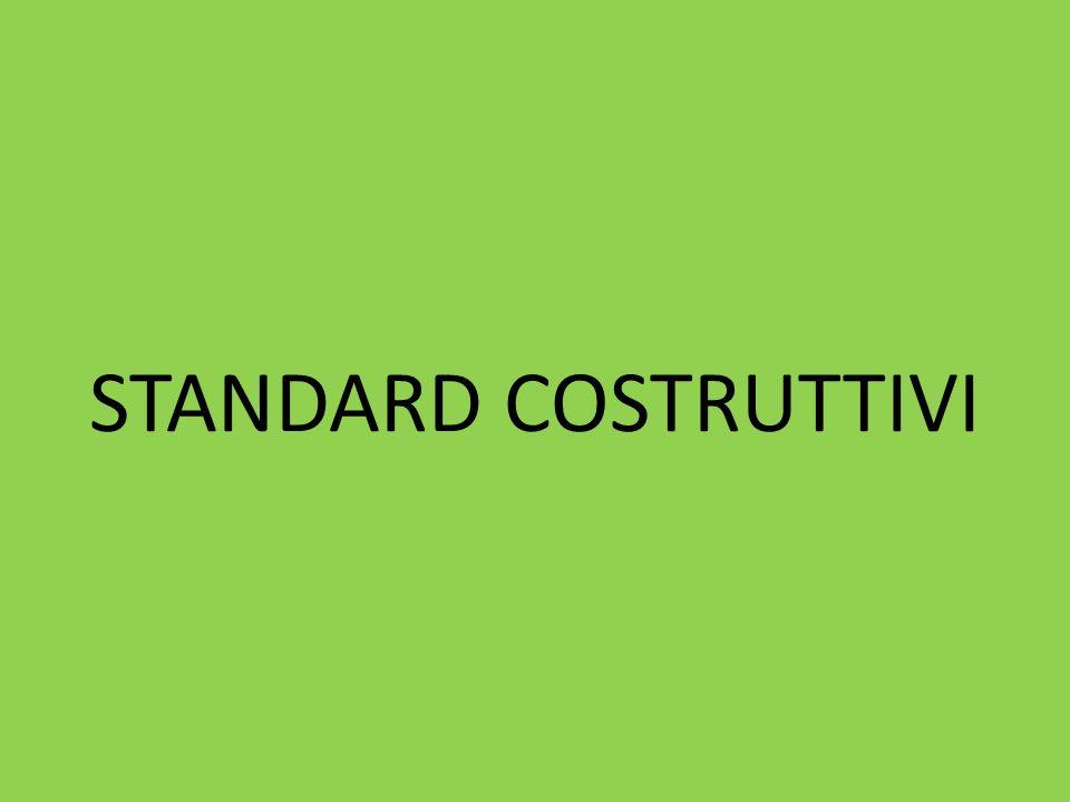 STANDARD COSTRUTTIVI