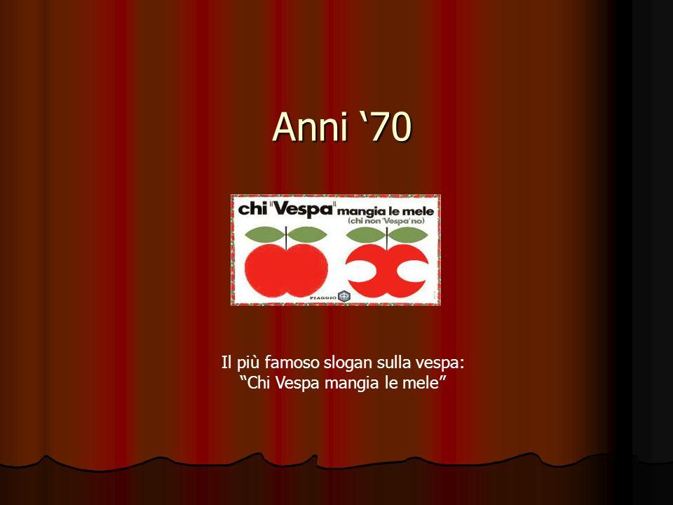 Anni 70 Il più famoso slogan sulla vespa: Chi Vespa mangia le mele